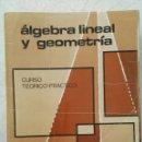 Libros de segunda mano de Ciencias: ÁLGEBRA LINEAL Y GEOMETRÍA CURSO TEÓRICO-PRÁCTICO JOSE GARCÍA GARCÍA. Lote 124583552