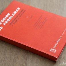 Libros de segunda mano de Ciencias: GABRIEL LERET. SELECCIÓN DE PROBLEMAS PROPUESTOS EN FACULTADES Y EN ESCUELAS ESPECIALES. Lote 124684263