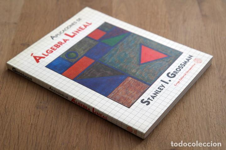 STANLEY I. GROSSMAN. APLICACIONES DE ÁLGEBRA LINEAL (Libros de Segunda Mano - Ciencias, Manuales y Oficios - Física, Química y Matemáticas)