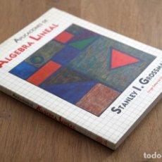 Libros de segunda mano de Ciencias: STANLEY I. GROSSMAN. APLICACIONES DE ÁLGEBRA LINEAL. Lote 124684531