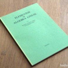 Libros de segunda mano de Ciencias: MANUEL VALDIVIA UREÑA. ELEMENTOS DE ÁLGEBRA LINEAL. Lote 124685731