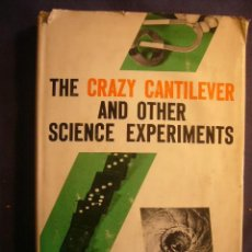 Libros de segunda mano de Ciencias: DR. ROBERT KADESCH: - THE CRAZY CANTILEVER AND OTHER SCIENCE EXPERIMENTS - (NEW YORK, 1961). Lote 124800751