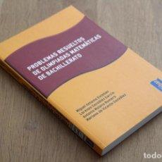 Libros de segunda mano de Ciencias: MIGUEL ANTONIO ESTEBAN ET AL. PROBLEMAS RESUELTOS DE OLIMPIADAS MATEMÁTICAS DE BACHILLERATO. Lote 124823019