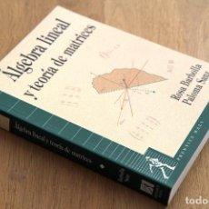 Libros de segunda mano de Ciencias: ROSA BARBOLLA Y PALOMA SANZ. ÁLGEBRA LINEAL Y TEORÍA DE MATRICES. Lote 124891811