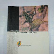 Libros de segunda mano: VITICULTURA Y ENOLOGIA DE LA VARIEDAD GRACIANO. GOBIERNO DE LA RIOJA. TDK78. Lote 125027475