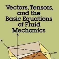 Libros de segunda mano de Ciencias: VECTORS, TENSORS AND THE BASIC EQUATIONS OF FLUID MECHANICS - RUTHERFORD ARIS EN INGLES. Lote 125071039