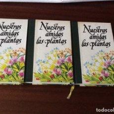 Libros de segunda mano: NUESTRAS AMIGAS LAS PLANTAS DANIELE MANTA 1977 ED FERNI-GENEVE CÍRCULO DE AMIGOS DE LA HISTORIA 3 T.. Lote 125210359