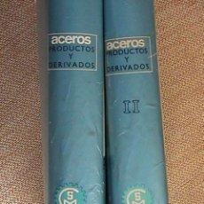 Libros de segunda mano de Ciencias: ACEROS. PRODUCTOS Y DERIVADOS.. Lote 125379267