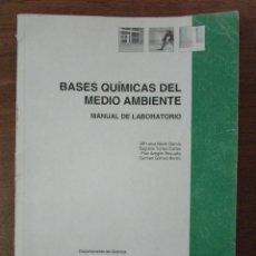 Libros de segunda mano de Ciencias: BASES QUÍMICAS DEL MEDIO AMBIENTE. MANUAL DE LABORATORIO. UNIVERSIDAD POLITÉCNICA DE VALENCIA. Lote 125397807