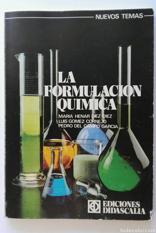 LA FORMULACIÓN QUÍMICA EDICIONES DIDASCALIA (Libros de Segunda Mano - Ciencias, Manuales y Oficios - Física, Química y Matemáticas)
