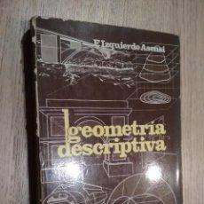Libros de segunda mano de Ciencias: GEOMETRIA DESCRIPTIVA. F. IZQUIERDO ASENSI. 1980. Lote 125500175