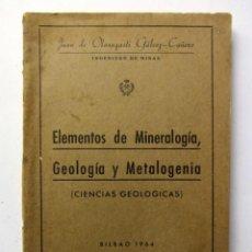 Libros de segunda mano: ELEMENTOS DE MINERALOGÍA, GEOLOGÍA Y METALOGENIA. JUAN DE OLASAGASTI GÁLVEZ-CAÑERO .. Lote 125502059