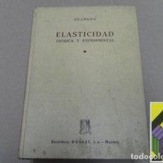 Libros de segunda mano de Ciencias: GARCIA DE ARANGOA, ANTONIO: ELASTICIDAD TEÓRICA Y EXPERIMENTAL. FUNDAMENTOS-APLICACIONES. Lote 125706975