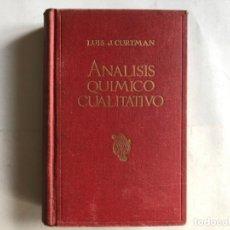 Libros de segunda mano de Ciencias: ANÁLISIS QUÍMICO CUALITATIVO POR LUIS J. CURTMAN. MANUEL MARÍN EDITOR, 1942. . Lote 125822303