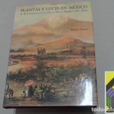 Libros de segunda mano: LOZOYA, XAVIER: PLANTAS Y LUCES EN MÉXICO. LA REAL EXPEDICIÓN CIENTÍFICA A NUEVA ESPAÑA (1787-1807). Lote 125894335