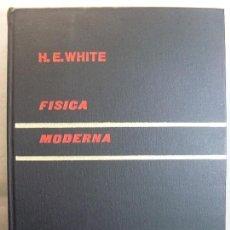 Libros de segunda mano de Ciencias: FÍSICA MODERNA / WHITE / 4ª EDICIÓN 1962. MONTANER Y SIMÓN. Lote 125975439