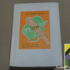 Libros de segunda mano: GARAU SALVA, ANTONIO Y JUAN: EL CANARIO. (ORIGEN-RAZAS-COLORES-CANTO-EDUCACIÓN MUSICAL-CONCURSOS.... Lote 126004651