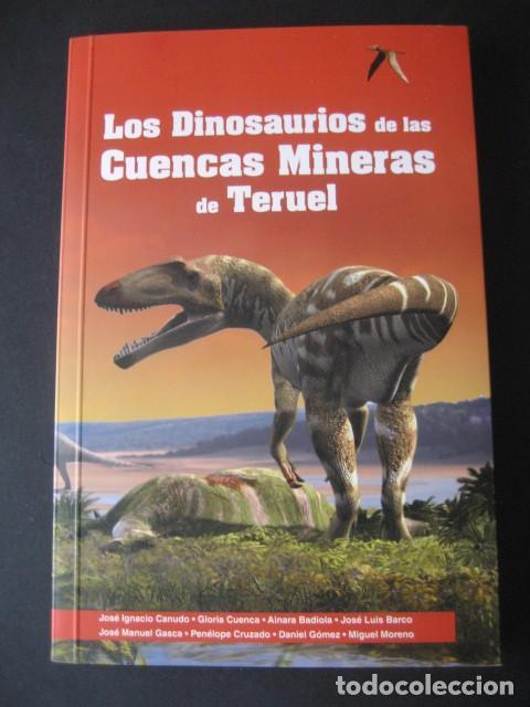 LOS DINOSAURIOS DE LAS CUENCAS MINERAS DE TERUEL. FOSILES, PALEONTOLOGIA (Libros de Segunda Mano - Ciencias, Manuales y Oficios - Paleontología y Geología)