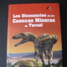 Libros de segunda mano: LOS DINOSAURIOS DE LAS CUENCAS MINERAS DE TERUEL. FOSILES, PALEONTOLOGIA. Lote 142457208