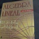 Libros de segunda mano de Ciencias: ÁLGEBRA LINEAL JUAN DE BURGOS, ED. MCGRAW HILL, 1.993. Lote 126213011