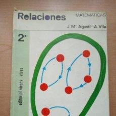 Libros de segunda mano de Ciencias: LLT 16 RELACIONES MATEMÁTICAS - ED VICENS-VIVES - CON PROGRAMA DE LA ASIGNATURA - 2º BACHILLERATO. Lote 126255747