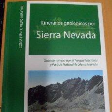 Libros de segunda mano: ITINERARIOS GEOLÓGICOS POR SIERRA NEVADA. GUÍA DE CAMPO POR EL PARQUE NACIONAL Y PARQUE NATURAL. Lote 240227790