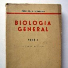 Libros de segunda mano: BIOLOGÍA GENERAL. TOMO 1. 2ªEDICIÓN. PROF. DR. S. ALVARADO 1950.. Lote 126314563