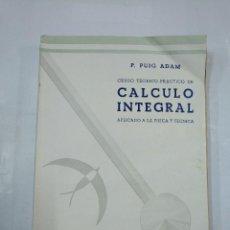 Libros de segunda mano de Ciencias: CURSO TEÓRICO-PRÁCTICO DE CÁLCULO INTEGRAL APLICADO A LA FÍSICA Y LA TECNICA. - P. PUIG ADAM. TDK307. Lote 126447735
