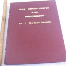 Second hand books of Sciences - GAS CONDITIONING AND PROCESSING. VOL. 1 THE BASIC PRINCIPLES JOHN M. CAMPBELL 1984 PETROLEUM SERIES - 126467543