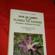 Libros de segunda mano: GUIA DE CAMPO DE LAS FLORES DE ESPAÑA, PORTUGAL Y SUDOESTE DE FRANCIA - 2A.ED 1981. Lote 126543223