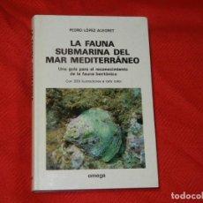 Libros de segunda mano: LA FAUNA SUBMARINA DEL MEDITERRÁNEO, DE LÓPEZ ALEGRET 1983. Lote 126547059