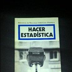 Libros de segunda mano de Ciencias: HACER ESTADISTICA. C. SANCHIS, J. SALILLAS, T. RIERA, G. FONTANET. ALHAMBRA 1986 PRIMERA EDICION. . Lote 126567691