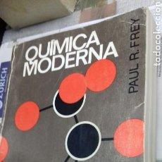 Libros de segunda mano de Ciencias: QUIMICA MODERNA.PAUL R. FREY. Lote 126590807