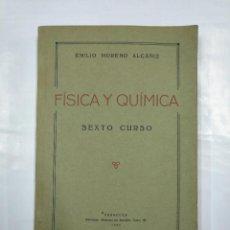 Libros de segunda mano de Ciencias: FÍSICA Y QUÍMICA. SEXTO CURSO. - MORENO ALCAÑIZ, EMILIO. ZARAGOZA 1939. TDK231. Lote 126673975