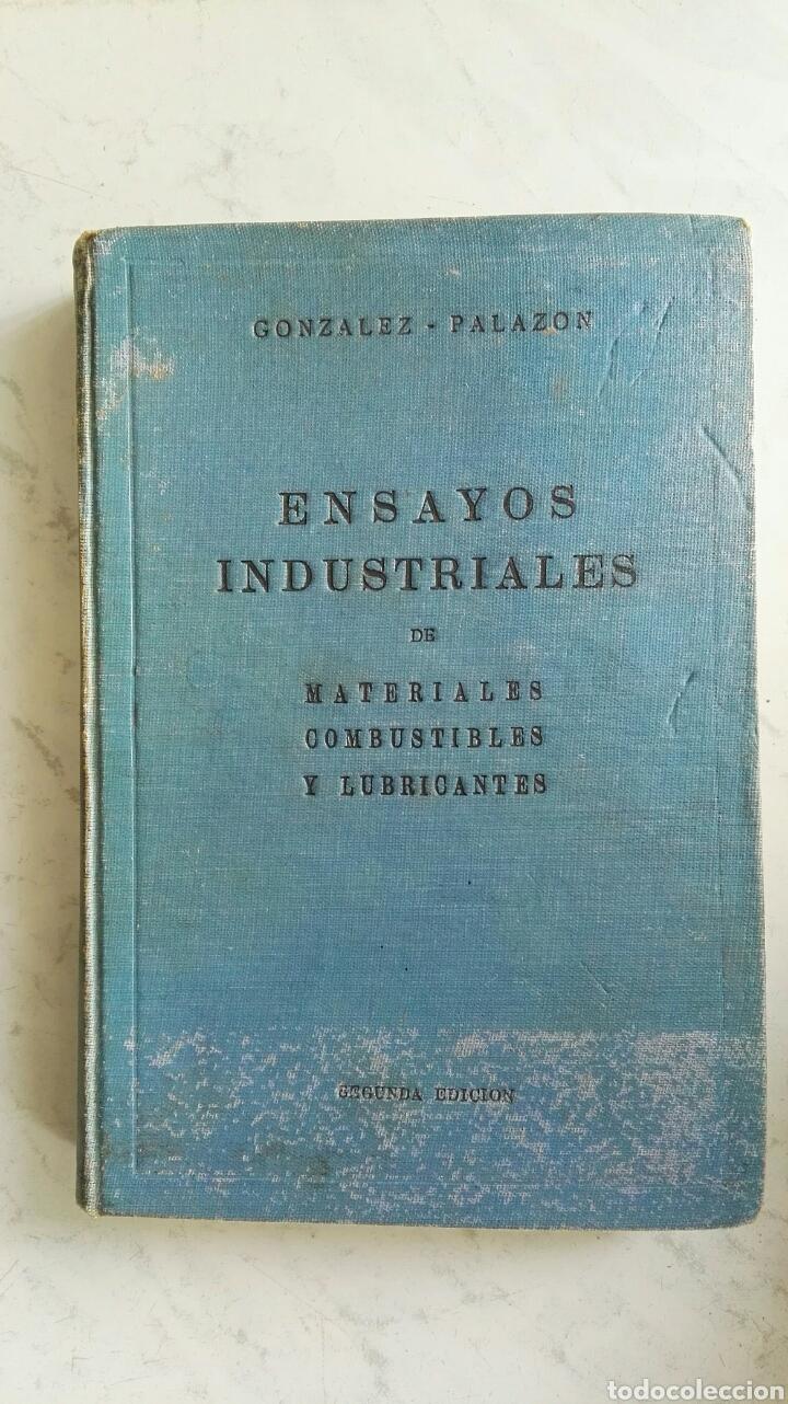ENSAYOS INDUSTRIALES DE MATERIALES COMBUSTIBLES Y LUBRICANTES (Libros de Segunda Mano - Ciencias, Manuales y Oficios - Física, Química y Matemáticas)