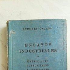 Libros de segunda mano de Ciencias: ENSAYOS INDUSTRIALES DE MATERIALES COMBUSTIBLES Y LUBRICANTES. Lote 126800356