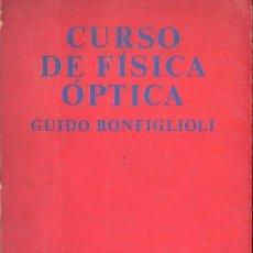 Libros de segunda mano de Ciencias: BONFIGLIOLI : CURSO DE FÍSICA ÓPTICA (EUDEBA, 1973). Lote 126830507