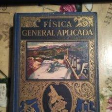 Libros de segunda mano de Ciencias: FÍSICA GENERAL APLICADA - FRANCISCO F. SINTES OLIVES - EDITORIAL SOPENA, S.A. - 1939. Lote 126856475