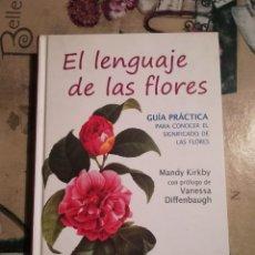 Libros de segunda mano: EL LENGUAJE DE LAS FLORES. GUÍA PRÁCTICA PARA CONOCER EL SIGNIFICADO DE LAS FLORES - MANDY KIRKBY. Lote 126866251