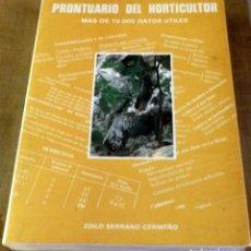 Libros de segunda mano: PRONTUARIO DEL HORTICULTOR MAS DE 10.000 DATOS ÚTILES POR ZOILO SERRANO CERMEÑO. Lote 126976623