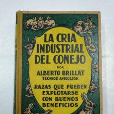 Libros de segunda mano: LA CRÍA INDUSTRIAL DEL CONEJO. - BRILLAT, ALBERTO. TDK348. Lote 126985587
