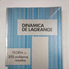 Libros de segunda mano de Ciencias: DINÁMICA DE LAGRANGE. TEORÍA Y 275 PROBLEMAS RESUELTOS. WELLS, DARE A. TDK97. Lote 126987563