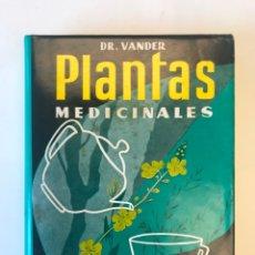 Libros de segunda mano: PLANTAS MEDICINALES POR EL DR. VANDER. EDITORIAL SINTES, 1970. Lote 127209999