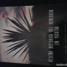 Libros de segunda mano: RESEÑA HISTORICA DEL HENEQUEN EN YUCATAN. Lote 127258247