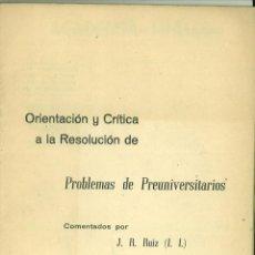 Libros de segunda mano de Ciencias: ORIENTACIÓN Y CRÍTICA A LA RESOLUCIÓN DE PROBLEMAS DE PREUNIVERSITARIOS. J. R. RUIZ. Lote 127339623