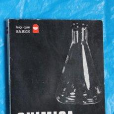 Libros de segunda mano de Ciencias: QUIMICA, HOY, HAY QUE SABER Nº 3, EDITORIAL TEIDE 1977. Lote 127441563