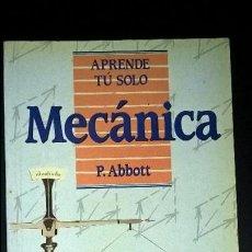 Libros de segunda mano de Ciencias: MECANICA. P. ABBOTT. APRENDE TU SOLO. PIRAMIDE 1988. . Lote 127452583