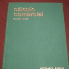 Libros de segunda mano de Ciencias: CALCULO COMERCIAL MATEMATICAS GENERAL AUXILIAR DE CALCULO EDITORIAL BRUÑO 1972. Lote 127462672