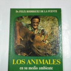 Libros de segunda mano: LOS ANIMALES EN SU MEDIO AMBIENTE.- DR. FELIX RODRIGUEZ DE LA FUENTE.- JAIMES LIBROS. TDK97. Lote 127669419