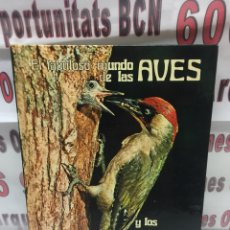 Libros de segunda mano: EL FABULOSO MUNDO DE LAS AVES Y LOS PECES - TAPA DURA - 1976. Lote 127732412